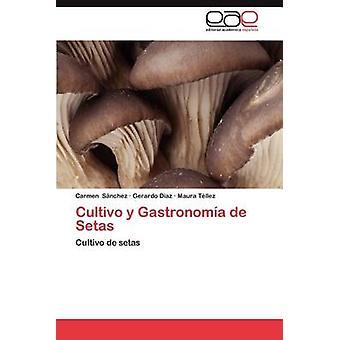 Cultivo y Gastronomia de Setas by S. Nchez & Carmen
