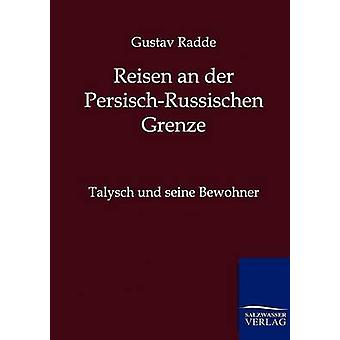 Reisen an der RussischPersischen Grenze by Radde & Gustav