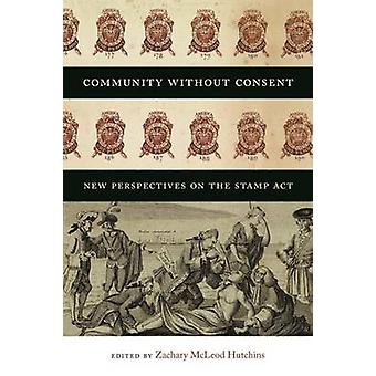Community Without Consent - New Perspectives on the Stamp Act by Zacha