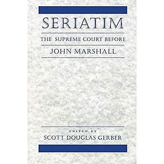 Seriatim - The Supreme Court Before John Marshall by Seriatim - The Sup