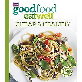 Dobre jedzenie jeść dobrze - tanie i zdrowe przez przewodniki Good Food - 978178594