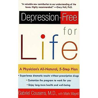 Depression-Free for Life - A Physician's All-Natural - 5-Step Plan by