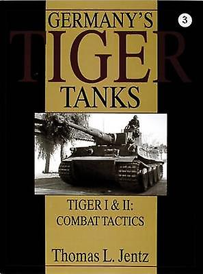 Gerhommey&s Tiger Tanks - Tiger I and Tiger II - Combat Tactics by Thoma