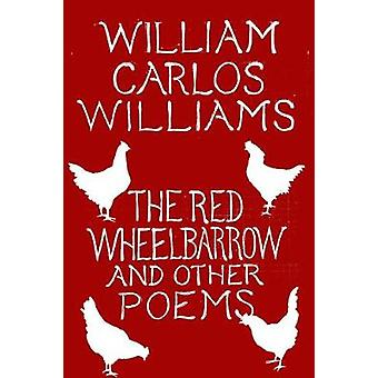 The Red Wheelbarrow & Other Poems by William Carlos Williams - 97
