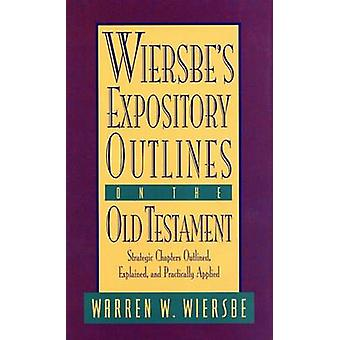 Wiersbe's Expository Outlines by Warren Wiersbe - 9780896938472 Book