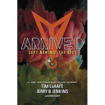 Arrived by Jerry B Jenkins - Tim LaHaye - 9781414399614 Book
