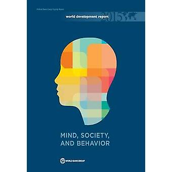 World Development Report - Mind - Society - and Behaviour - 2015 by Wor