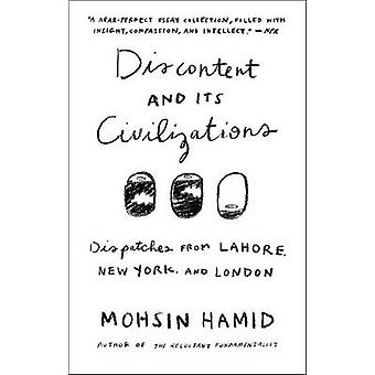 Discontent and Its Civilizations - Dispatches from Lahore - New York -