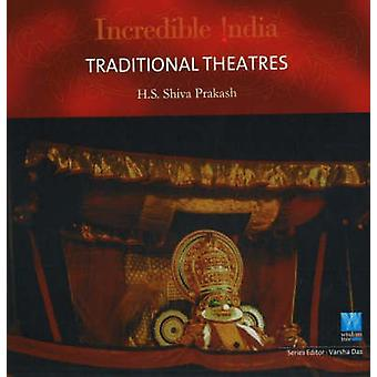 Traditional Theatres - Specifications by H. S. Shiva Prakash - 9788183