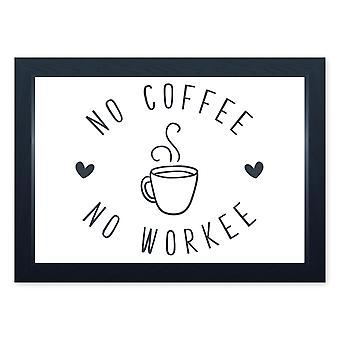 No Coffee No Workee, Quality Framed Print - Kitchen Cafe Dining Home Food