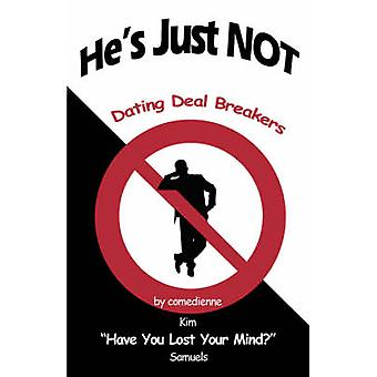 Hes Just NOT Dating Deal Breakers by Samuels & Kim