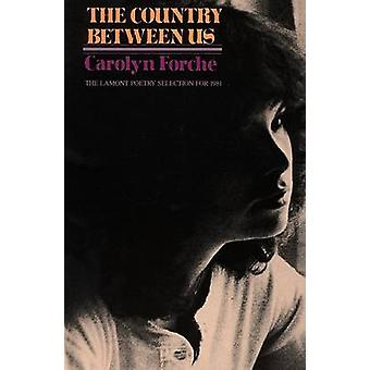 The Country between Us by Carolyn Forche - 9780060909260 Book