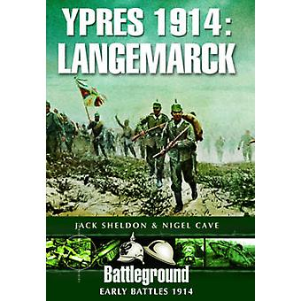 Ypres 1914  Langemarck by Jack Sheldon & Nigel Cave
