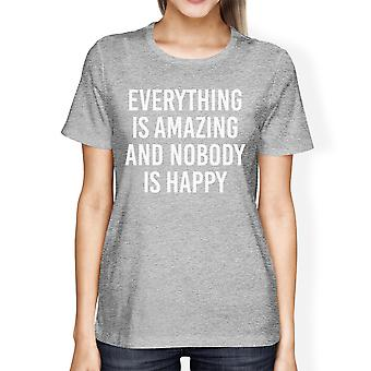 Everything Amazing Nobody Happy Woman's Heather Grey Top Funny Tee