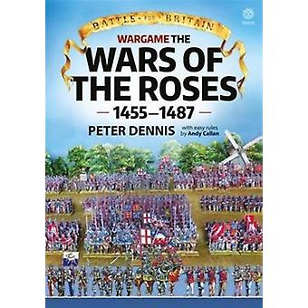 Wargame The War Of The Roses 1455-1487 by Dennis Peter