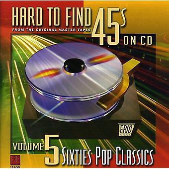 Svært at finde 45's på CD - hårdt at finde 45 på CD: Vol. 5-60's Pop klassikere [CD] USA import
