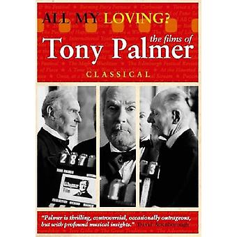 Alle mine Loving: Tony Palmers klassiske C [DVD] USA importerer