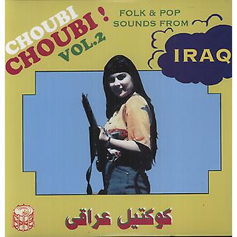Choubi Choubi! Folk & Pop lyde fra Irak - Vol. 2-Choubi Choubi! Folk & Pop lyde fra Irak [Vinyl] USA import
