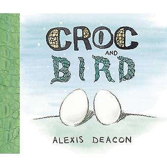 Croc and Bird by Alexis Deacon - 9780099451228 Book
