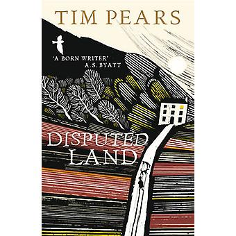Disputed Land by Tim Pears - 9780099538028 Book
