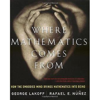 Where Mathematics Come from - How the Embodied Mind Brings Mathematics