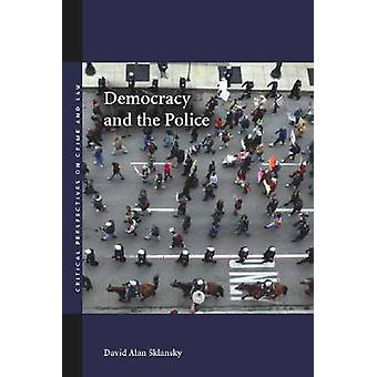 Democracy and the Police by David Alan Sklansky - 9780804755641 Book