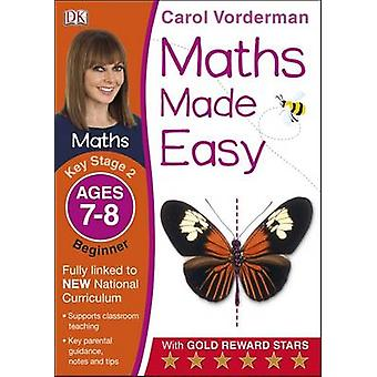 Maths Made Easy Ages 7-8 Key Stage 2 Beginner - Ages 7-8 - Key Stage 2