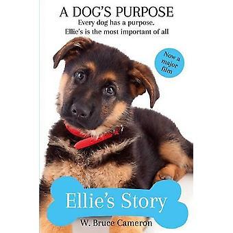 Propósito de un perro - historia de Ellie por w. Bruce Cameron - 9781509853649 B