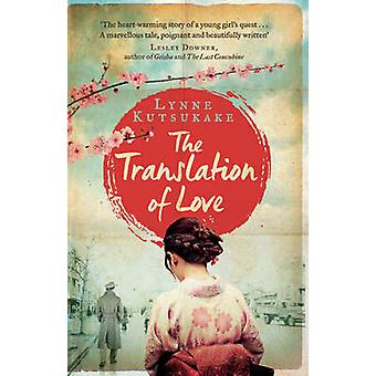 The Translation of Love by Lynne Kutsukake - 9781784161149 Book