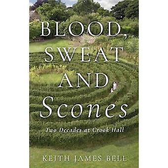 Sangue, suor e Scones - duas décadas no Hall de bandido por Keith James ser