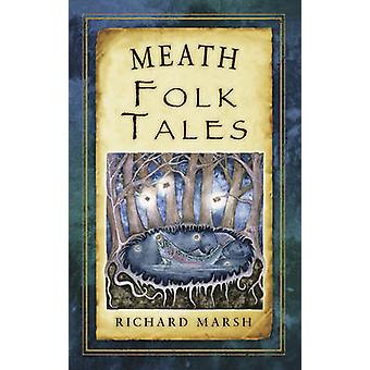 Meath Folk Tales av Richard Marsh - 9781845887889 bok