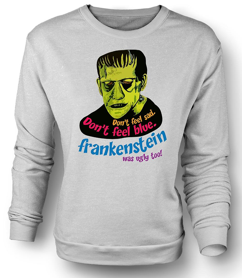 Mens Sweatshirt Frankenstein Was Ugly Too - Funny
