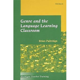 Genre und das Sprachenlernen Unterricht durch Brian Paltridge - 978047