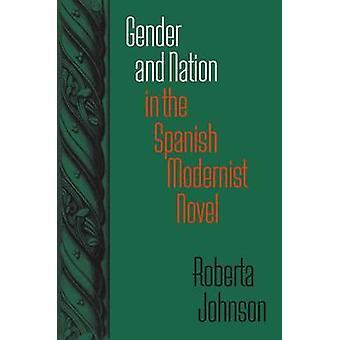 Kön och Nation i den spanska modernistiska romanen av Roberta Johnson-