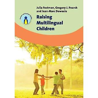 Raising Multilingual Children by Julia Festman - Gregory J. Poarch -