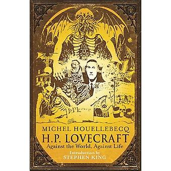 H.P. Lovecraft - Against the World - Against Life by Michel Houellebec