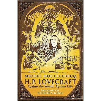 H.P. Lovecraft - przed światem - przeciw życiu przez Michel Houellebec