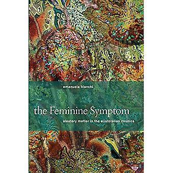 The Feminine Symptom: Aleatory Matter in the Aristotelian Cosmos