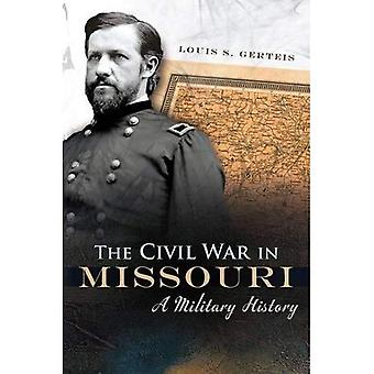 The Civil War in Missouri: A Military History (Shades of Blue & Gray)