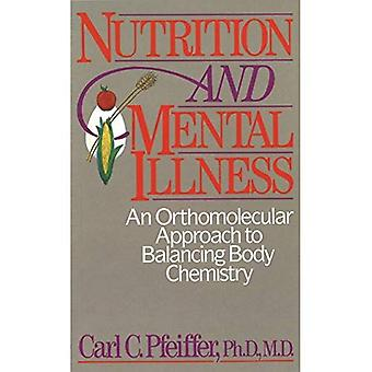 Nutrition and Mental Illness: An Orthomolecular Approach to Balancing Body and Mind