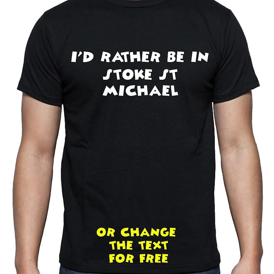 I'd Rather Be In Stoke st michael Black Hand Printed T shirt