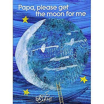Papa, s'il vous plaît obtenir la lune pour moi: tour Edition (World of Eric Carle)