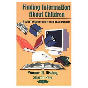 Finding Information about Children : A Guide to Using Computer and Human Resources
