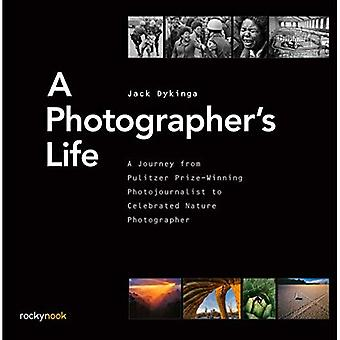 A Photographer's Life: A�Journey from Pulitzer�Prize-Winning Photojournalist�to Celebrated Nature�Photographer