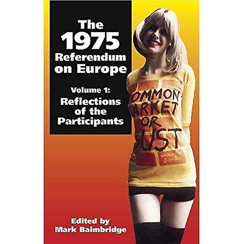The 1975 Referendum on Europe  Reflections of the Participants v. 1