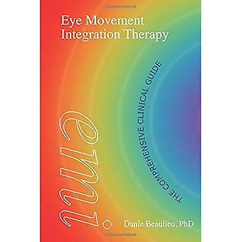 Eye Movement Integration Therapy: The Comprehensive Clinical Guide