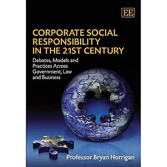 Corporate Social Responsibility im 21. Jahrhundert: Debatten, Modelle und Praktiken in Politik, Recht und Wirtschaft