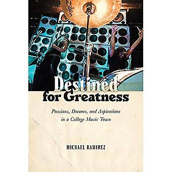 Destined for Greatness: Passions, Dreams, and Aspirations in a College Music Town
