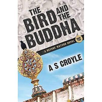 The Bird and the Buddha -� A Before Watson Novel - Book Two (Before Watson Novel)