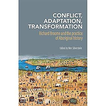 Conflict, adaptation, transformation: Richard Broome and the practice of� Aboriginal history